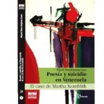 Poesía y suicidio en Venezuela. El caso de Martha Kornblith (fragmento), de Miguel Marcotrigiano