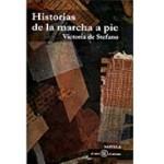 Historias de la marcha a pie, de Victoria De Stefano