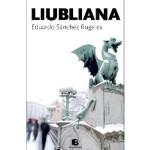 Liubliana, de Eduardo Sánchez Rugeles, ganadora del Premio de la Crítica 2012