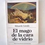 El mago de la cara de vidrio, de Eduardo Liendo