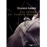 Las kuitas del hombre mosca, de Eduardo Liendo