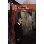 Un vampiro en Maracaibo, de Norberto José Olivar