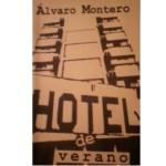 Álvaro Montero: Hotel de verano, por Zakarías Zafra